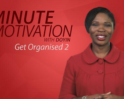 Get Organised – Part 2
